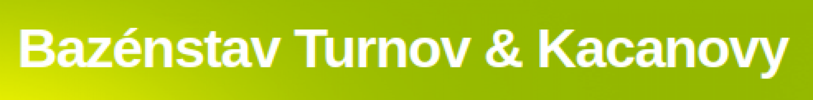 Logo firmy: Bazénstav Turnov & Kacanovy