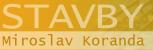Logo firmy: Miroslav Koranda - stavby